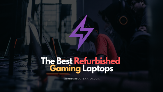 The Best Refurbished Gaming Laptops