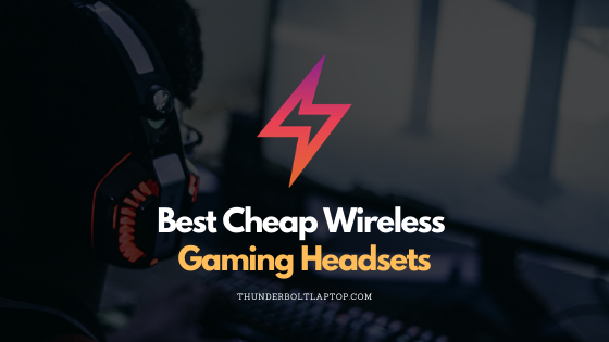 Best Cheap Wireless Gaming Headsets