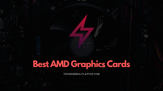 Best AMD Graphics Cards