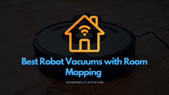Best Robot Vacuums with Room Mapping