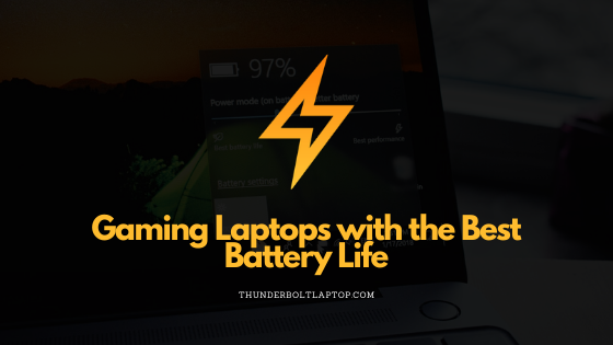 Gaming Laptops with the Best Battery Life