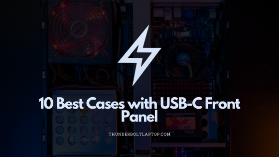 10 Best Cases with USB-C Front Panel