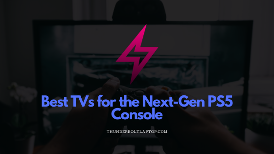 Best TVs for the Next-Gen PS5 Console
