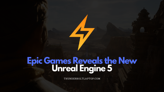 Epic Games Reveals the New Unreal Engine 5