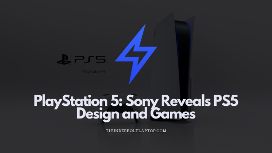 PlayStation 5: Sony Reveals PS5 Design and Games