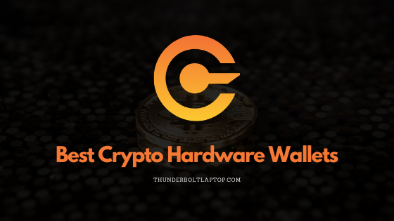 Best Crypto Hardware Wallets