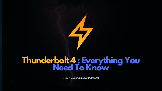 Thunderbolt 4: Everything You Need To Know