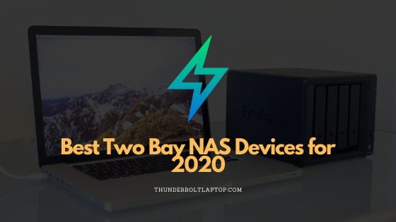 Best Two Bay NAS Devices for 2020
