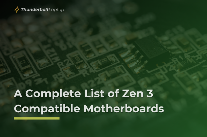 A Complete List of Zen 3 Compatible Motherboards