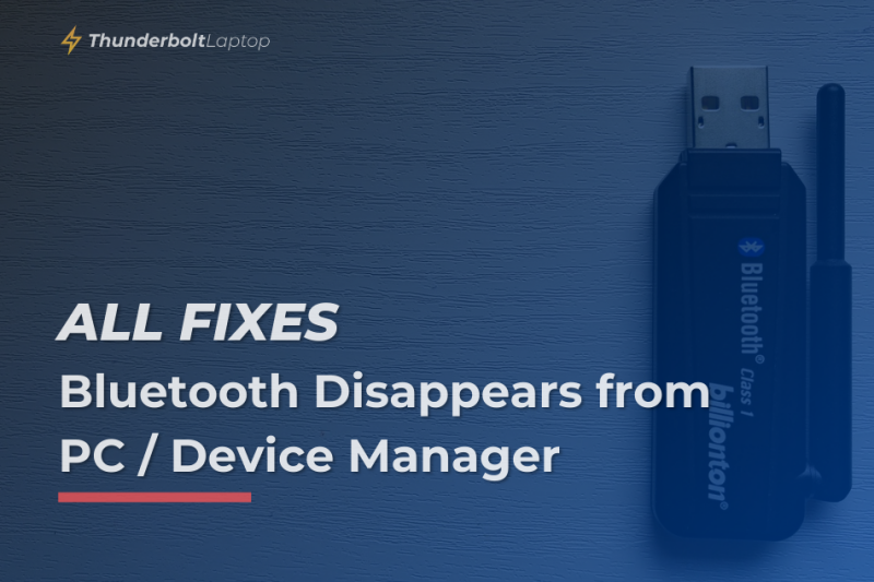 [All Fixes] Bluetooth Disappears from PC and Device Manager