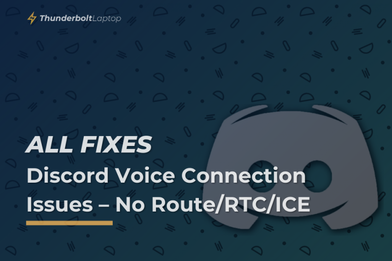 [All Fixes] Discord Voice Connection Issues – No Route/RTC/ICE