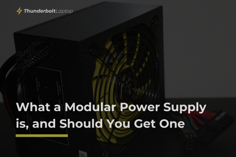 What a Modular Power Supply is, and Should You Get One
