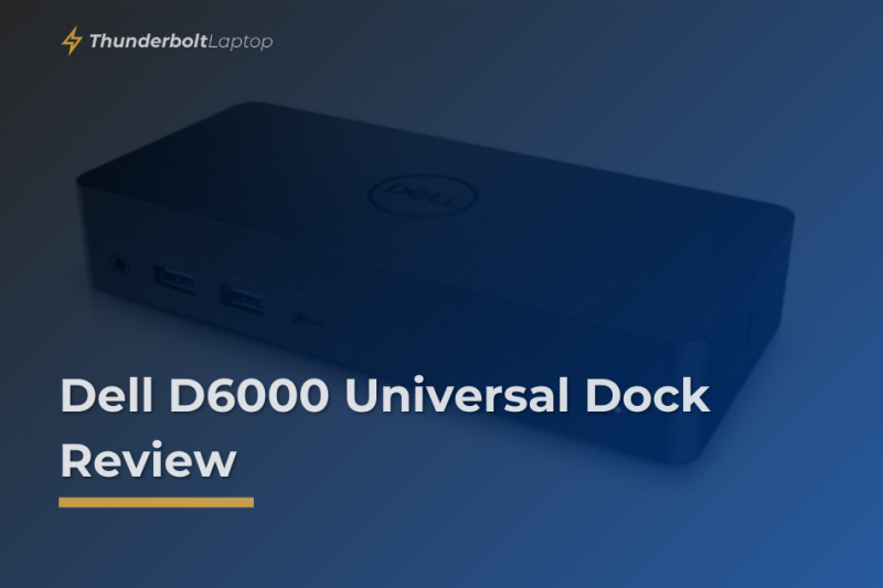Dell D6000 Universal Dock Review
