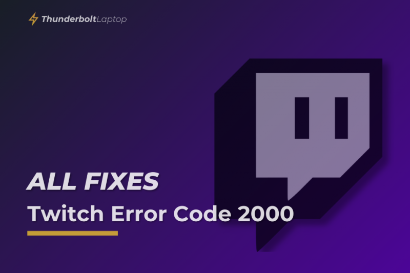 [All Fixes] Twitch Error Code 2000