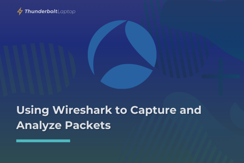 Using Wireshark to Capture and Analyze Packets